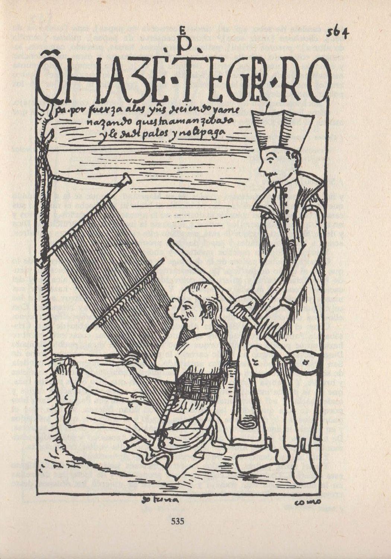 """""""El padre de doctrina amenaza a la tejedora andina que trabaja, por orden suyo. Hace tejer ropa por fuerza a las indias, deciendo y amenazando que está amancebada y le da de palos y no le paga"""". Grabado de Guamán Poma de Ayala (1535?-1615?)"""