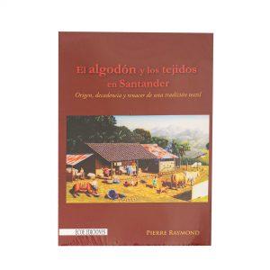El-Algodón-y-los-Tejidos-en-Santander-Pierre-Raymond